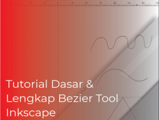 Tutorial Dasar dan Lengkap Menggunakan Bezier Tool Inkscape