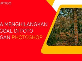 Cara Mudah Menghapus Tanggal di Foto Dengan Photoshop