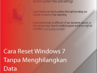 Cara reset windows 7 tanpa menghilangkan data