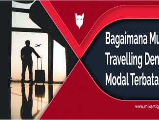 Bagaimana Memulai Travel Yang Baik Dengan Biaya Terbatas?