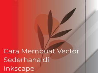 Cara Mudah Membuat Vector Sederhana di Inkscape